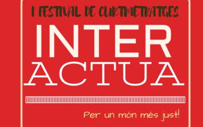 I Festival de curtmetratges «Inter-actua». Per un món més just!